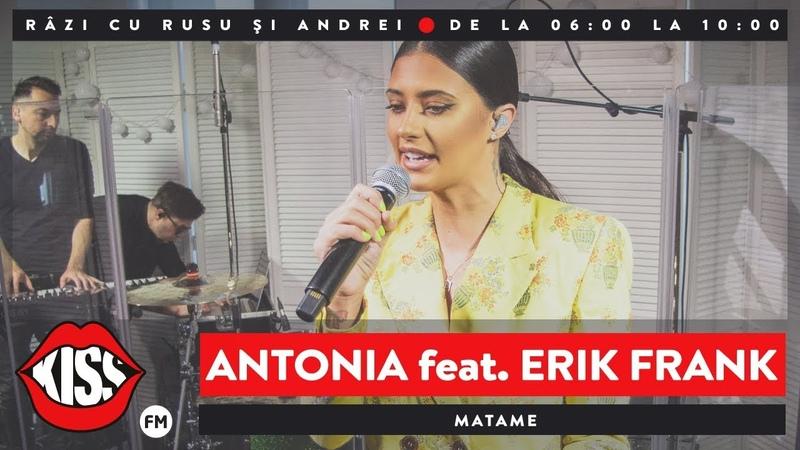 Antonia feat. Erik Frank - Matame (Live @ KissFM)