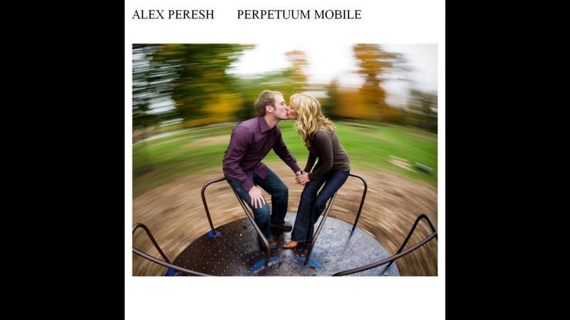 Alex Peresh Perpetuum Mobile 2010