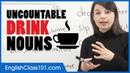 Uncountable English Nouns to Count Drinks - Basic English Grammar