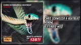 Chris Schweizer &amp Heatbeat - Venom (Extended Mix) Who's Afraid Of 138!
