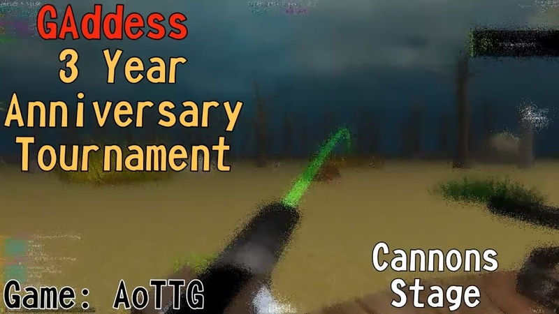 [AoTTG] Cannons Stage - GAddess 3 Year Anniversary Tournament