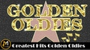Greatest Hits Golden Oldies - 50's ,60's 70's Best Songs ( Oldies But Goodies )