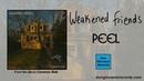 Weakened Friends - Peel Official Audio