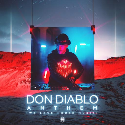 Don Diablo альбом Anthem (We Love House Music)