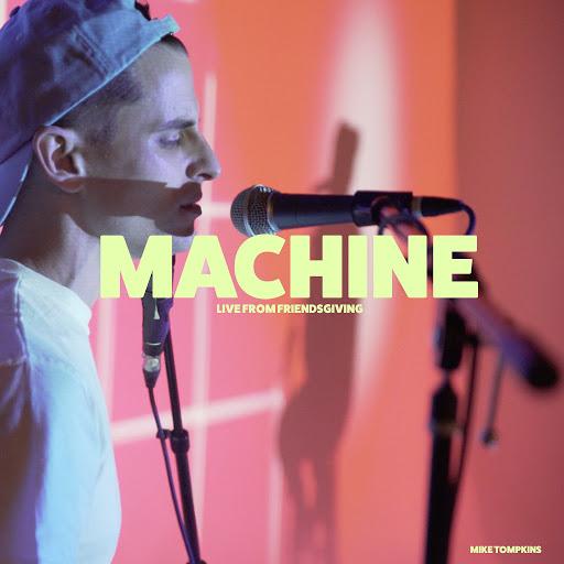 Mike Tompkins альбом Machine