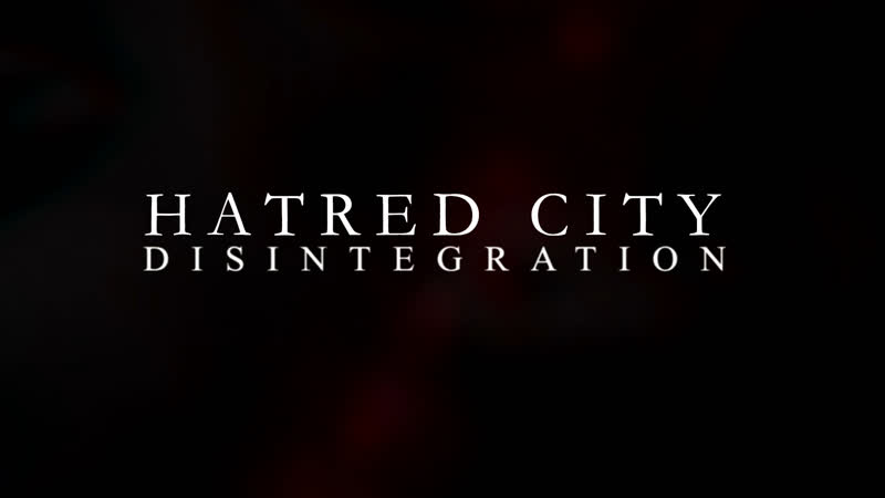Hatred City - Disintegration [PREVIEW]