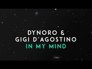 Dynoro feat. Gigi D`Agostino - In My Mind I OFFICIAL VIDEO & AUDIO I HD I HQ I.mp4