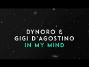 Dynoro feat. Gigi D`Agostino - In My Mind I OFFICIAL VIDEO AUDIO I HD I HQ I (1)