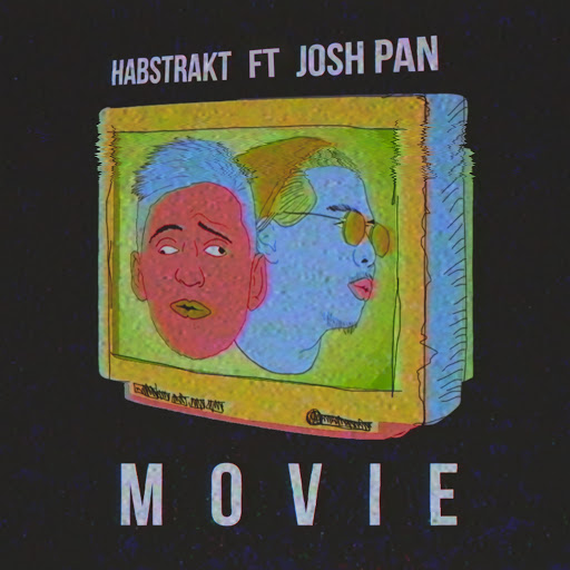 Habstrakt альбом Movie (feat. josh pan)