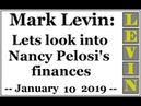 LEVIN Lets look into Nancy Pelosi's finances January 10 2019