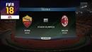 FIFA 18 - РОМА - МИЛАН│ФУТБОЛЬНЫЙ ПРОГНОЗ│26 ТУР СЕРИЯ А 2018 /Roma - Milan/