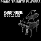 Piano Tribute Players альбом Piano Tribute to Disclosure