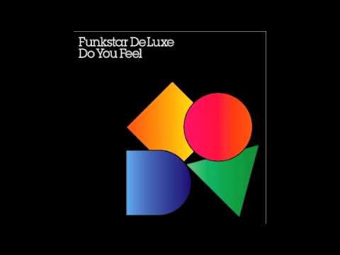 Funkstar De Luxe - Do You Feel (Edwin Van Cleef Remix)