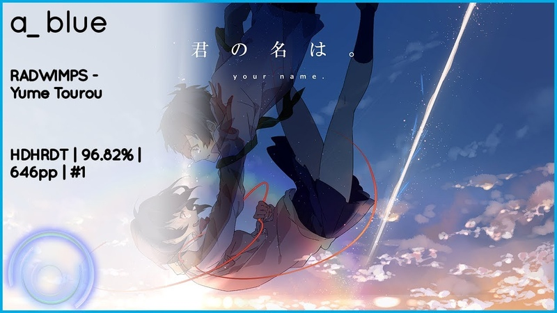 A_Blue | RADWIMPS - Yume Tourou [Extra Mitsuha] HDHRDT | 96.82 | 1SB 564568 | 646pp | 1
