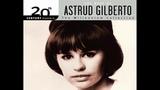 Astrud Gilberto - The Very Best Of Astrud Gilberto Full Album