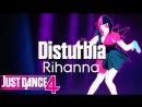 Just Dance Hits | Disturbia - Rihanna | Just Dance 4