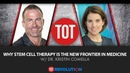 Why Stem Cell Therapy Is the New Frontier in Medicine w/Dr. Kristin Comella | TOT Revolution
