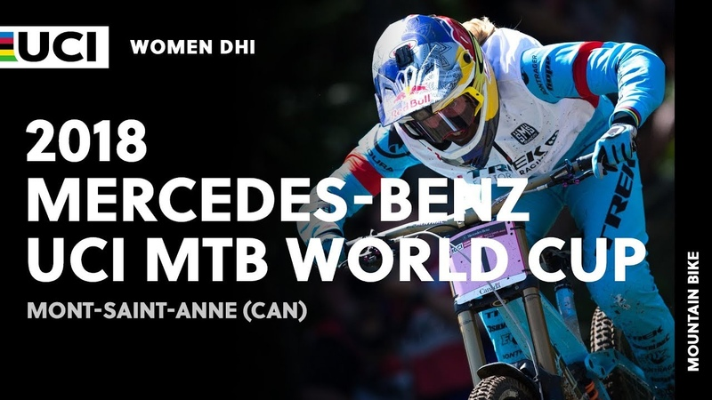 2018 Mercedes-Benz UCI Mountain Bike World Cup - Mont-Saint-Anne (CAN) / Women DHI