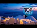 Chillout Top Music Relaxing Chill out Tropical House Mix Summer Emotions Feelings Best Remixe