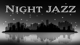 Night City Smooth JAZZ - Relaxing Background Chill Music - SAX &amp Piano Jazz for Sleep, Work, Relax