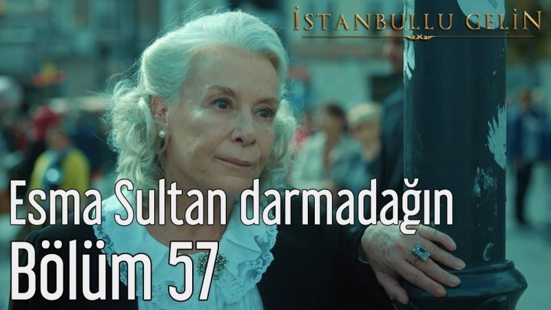 57 Bölüm Esma Sultan Darmadağın