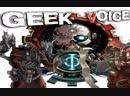 Geek Voice - Mechanicus ( Омниссия приди порядок наведи)