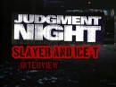 Slayer Ice-T, Interview on Judgment night