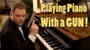 Playing Piano with a Gun