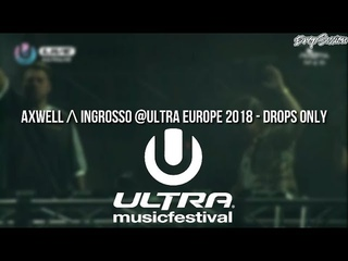 Axwell Λ Ingrosso @Ultra Europe 2018 - Drops Only