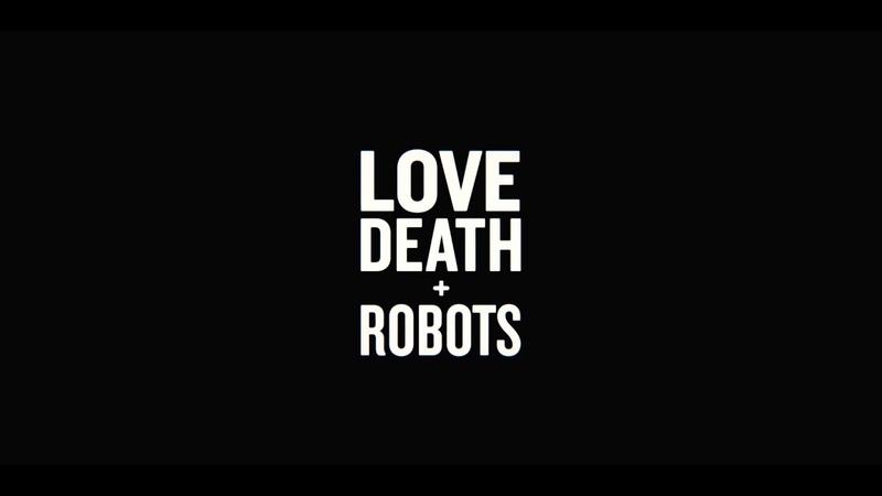 LOVE DEATH ROBOTS | Official Trailer [HD] | Netflix