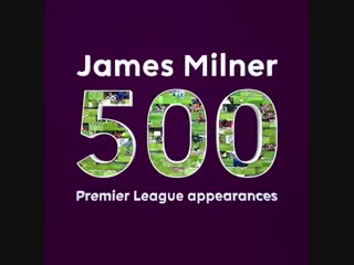 James Milner 500 appearances
