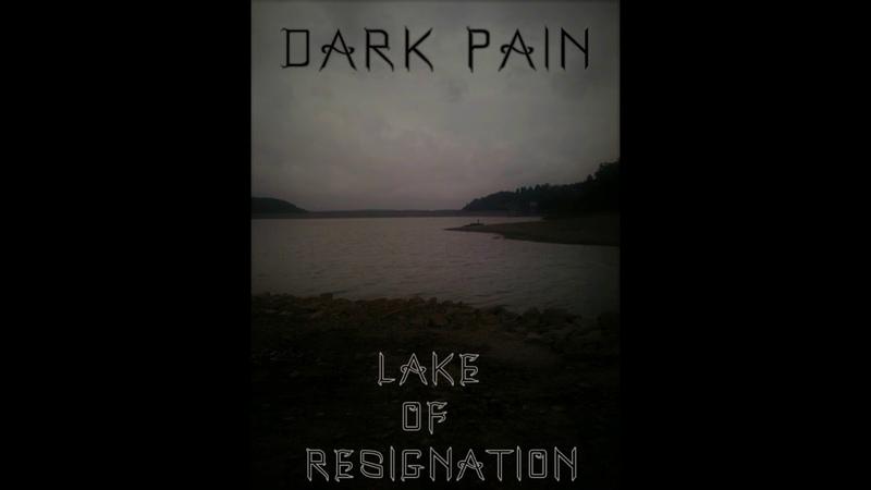 DARK PAIN - lake of resignation (Single: 2018)