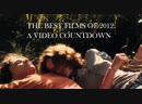 Criterion Corner presents The Best Films of 2012 A Video Countdown