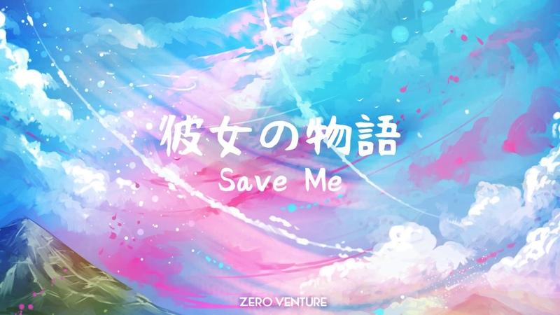 Zero Venture - Save Me