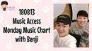 180813 Music Access Monday Music Chart with Benji (벤지) of B.I.G (비아이지)