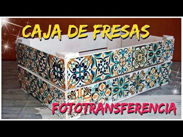 CAJA DE FRESAS DECORADA CON FOTOTRANSFERENCIA | paso a paso