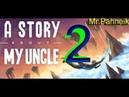 A Story About My Uncle ➤Прохождение ➤ №2