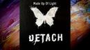 DETACH Made Up of Light official audio