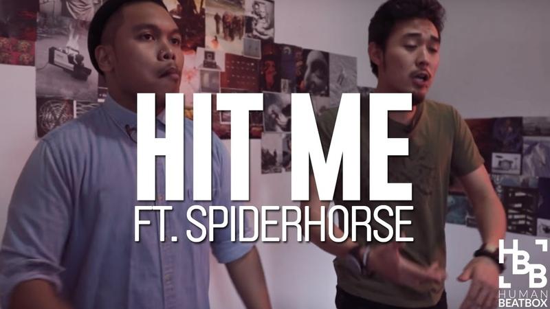 Hit Me! | SpiderHorse | Groovy Tag Team Beatbox