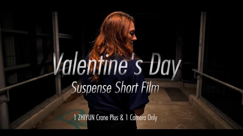 Valentines Day Suspense Short Film│1 ZHIYUN Crane Plus 1 Camera Only