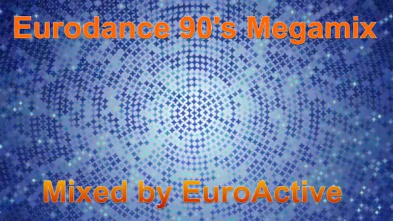 Eurodance 90s Megamix - Mixed by DJ EuroActive
