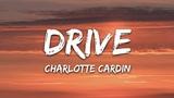 Charlotte Cardin - Drive (Lyrics)