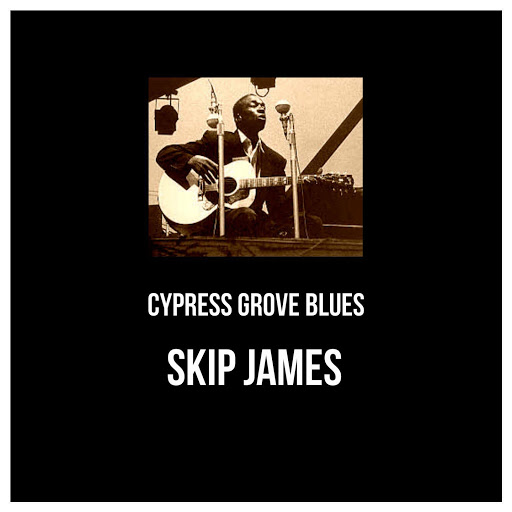 Skip James альбом Cypress Grove Blues