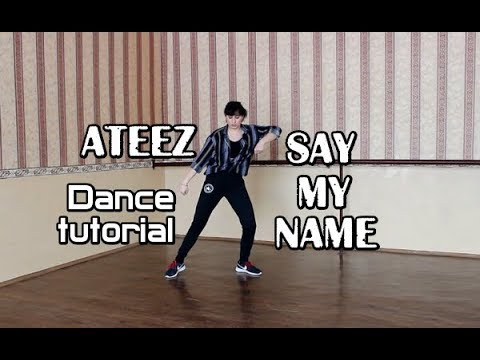 Dance tutorial|Разбор хореографии ATEEZ - SAY MY NAME by E.R.I (mirrored|зеркальное)