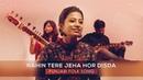 Nahin Tere Jeya Hor Disda ft Sonal Megha Tarang Akshay Punjabi Folk Song Female Sitar Cover