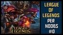 Come si gioca a League of Legends Guida Tutorial per principianti League of Legends per Noobs 1
