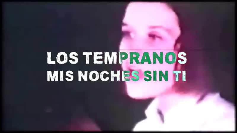 Los Tempranos — Mis Noches Sin Ti