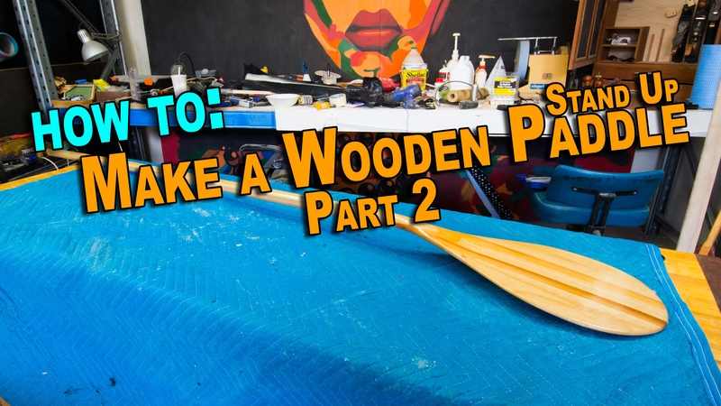 Make a Wooden SUP Paddle: Part 2 of 2 - Shaping the blade and finish