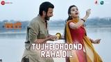 Tujhe Dhoond Raha Dil Kaashi Sharman Joshi Yasser Desai Raj Ashoo