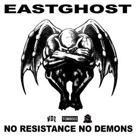 EASTGHOST альбом No Resistance No Demons